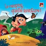 Vente EBooks : Le camping, quelle aventure!  - Gabriel Anctil