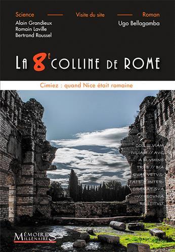 La 8e colline de Rome ; Cimiez : quand Nice était romaine
