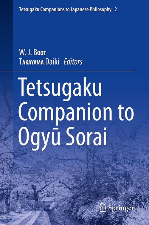 Tetsugaku Companion to Ogyu Sorai  - Daiki Takayama  - W.J. BOOT