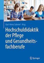 Hochschuldidaktik der Pflege und Gesundheitsfachberufe  - Karl-Heinz Sahmel