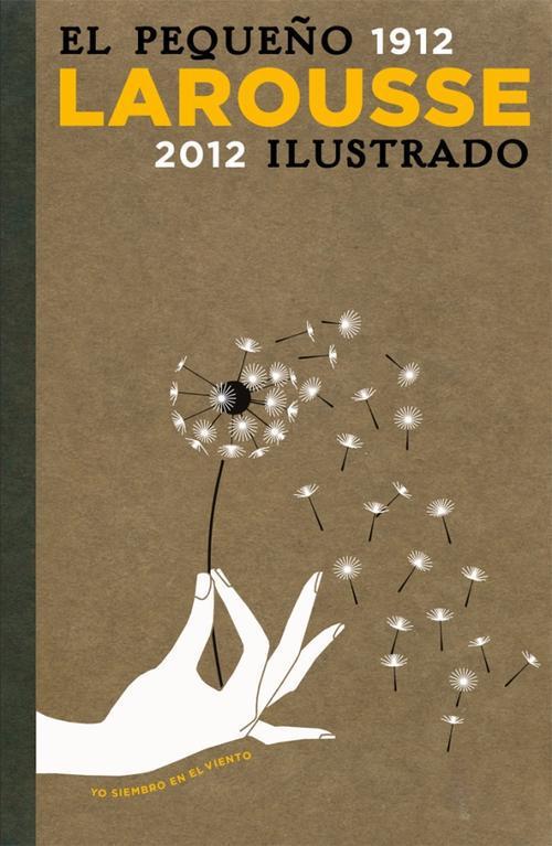 El Pequeno Larousse Ilustrado (Edition 2012)