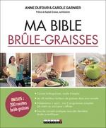 Vente EBooks : Ma bible brûle-graisses  - Anne Dufour - Carole Garnier