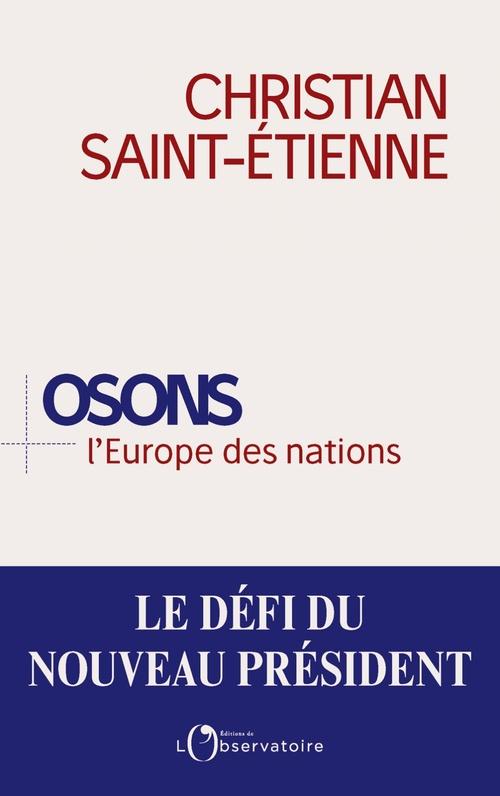 Osons l'Europe des nations ?  - Christian Saint-Étienne