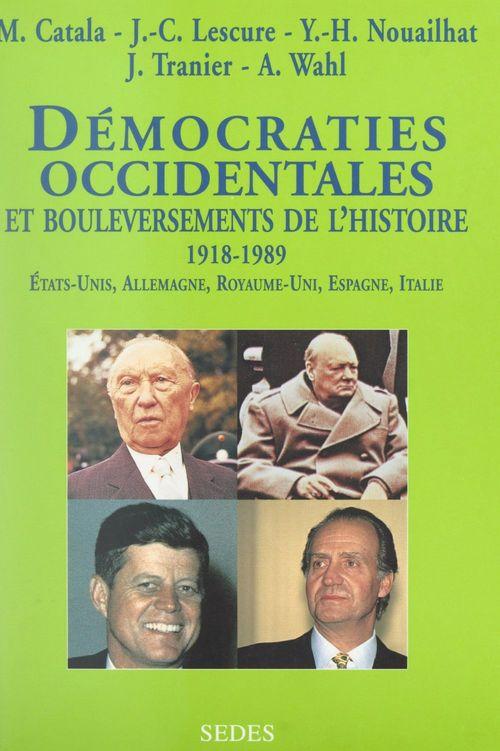 Démocraties occidentales et bouleversements de l'histoire, 1918-1989