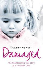 Vente EBooks : Damaged: The Heartbreaking True Story of a Forgotten Child  - Cathy Glass