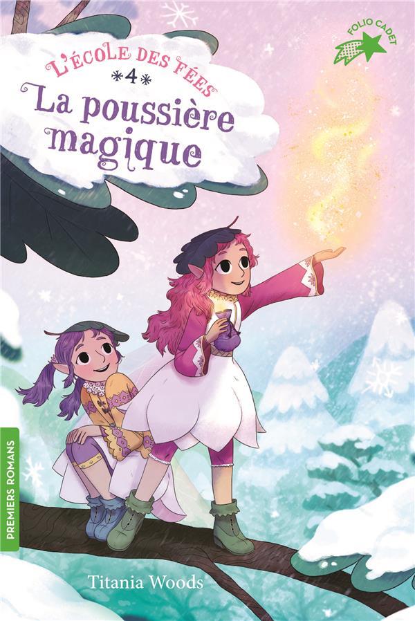 L'école des fées T.4 ; la poussière magique