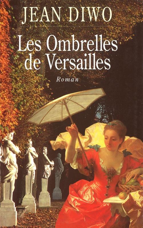 La fontainière du roy t.2 ; les ombrelles de Versailles