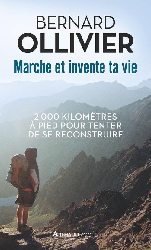 Marche et invente ta vie ; 2000 kilomètres à pied pour tenter de se reconstruire