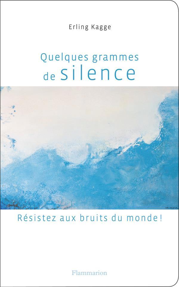 Quelques grammes de silence ; résistez aux bruits du monde !