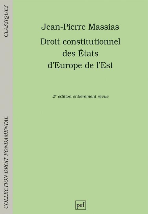 Droit constitutionnel des Etats d'Europe de l'Est (2e édition)
