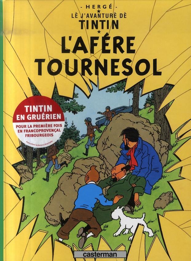 Les aventures de Tintin ; lè j'avanturè dè Tintin t.18 ; l'afére Tournesol