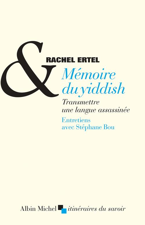 Mémoire du yiddish ; transmettre une langue assassinée ; entretiens avec Stéphane Bou