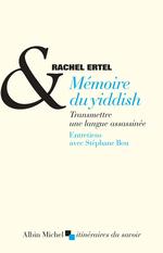 Mémoire du yiddish  - Stéphane Bou - Rachel Ertel - Stéphane Brou