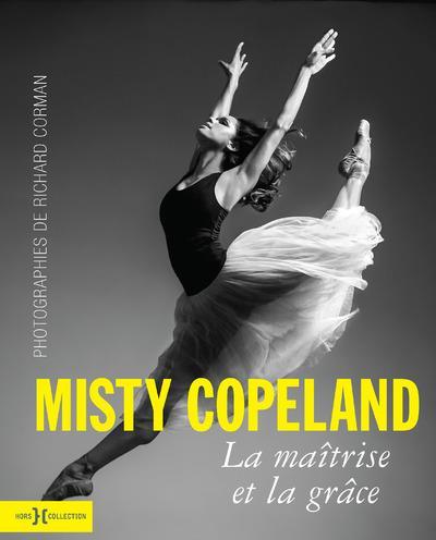 Misty Copeland ; la maîtrise et la grâce