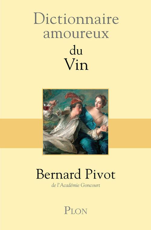 Dictionnaire amoureux ; du vin