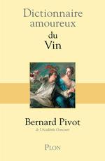 Vente Livre Numérique : Dictionnaire amoureux du vin  - Bernard Pivot