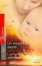 Vente Livre Numérique : Un irresistible secret - L'amant australien  - Kathie DeNosky - Anne Oliver