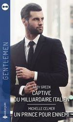 Vente EBooks : Captive du milliardaire italien - Un prince pour ennemi  - Abby Green - Michelle Celmer