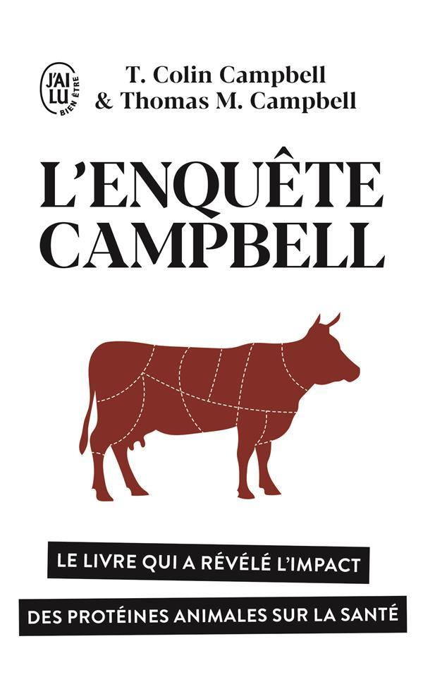 L'enquête Campbell ; le livre qui a révélé l'impact des protéines animales sur la santé