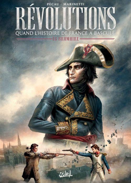 Révolutions ; quand l'histoire de France a basculé T.1 ; 18 brumaire