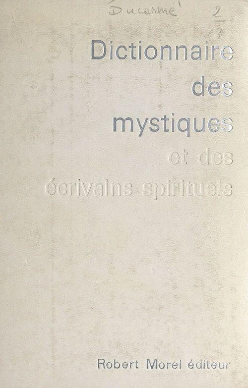 Dictionnaire des mystiques et des écrivains spirituels