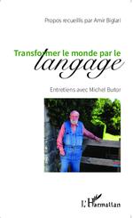 Vente Livre Numérique : Transformer le monde par le langage  - Amir Biglari - Michel Butor