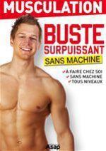 Vente Livre Numérique : Musculation : buste surpuissant  - Sophie Godard - Sandrine COUCKE-HADDAD