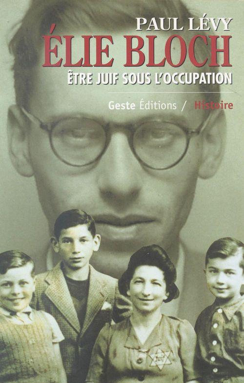 Elie bloch  etre juif sous l'occupation