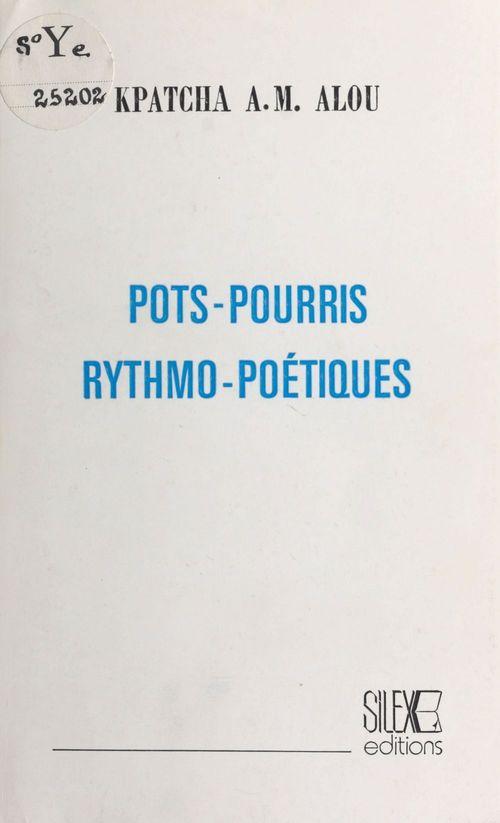 Pots-pourris rythmo-poétiques