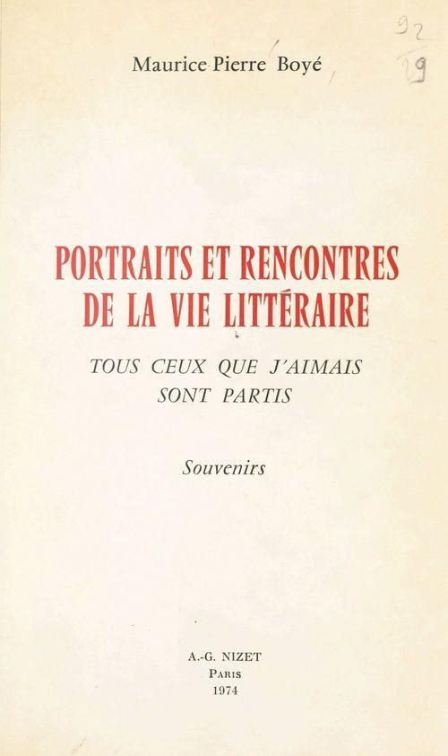 Portraits et rencontres de la vie littéraire