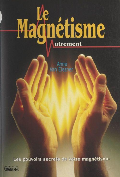 Le magnétisme autrement