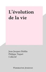 Vente Livre Numérique : L'évolution de la vie  - Jean-Jacques Hublin