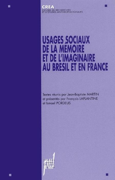 usages sociaux de la mémoire et de l'imaginaire au Bresil et en France