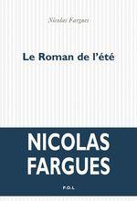 Vente Livre Numérique : Le Roman de l'été  - Nicolas Fargues
