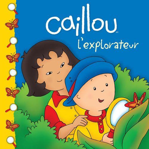 Caillou ; l'explorateur