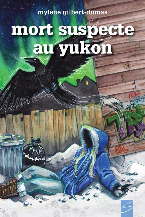 Les aventures d'ariane blackburn ; mort suspecte au yukon