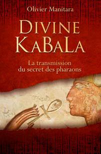 Divine KaBaLa ; la transmission du secret des pharaons