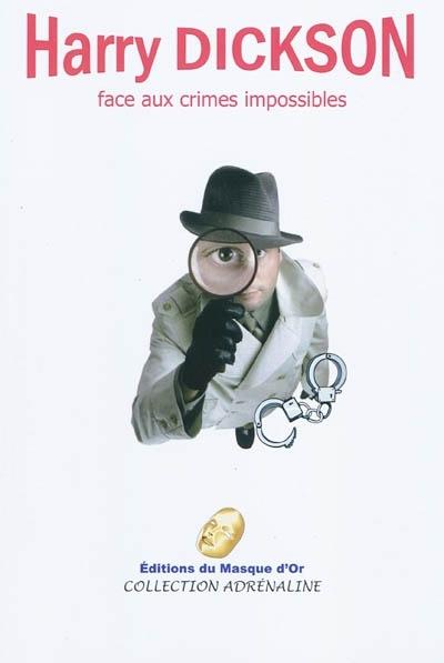 Harry Dickson face aux crimes impossibles