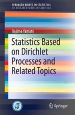 Statistics Based on Dirichlet Processes and Related Topics  - Hajime Yamato