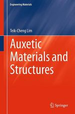 Auxetic Materials and Structures  - Teik-Cheng Lim