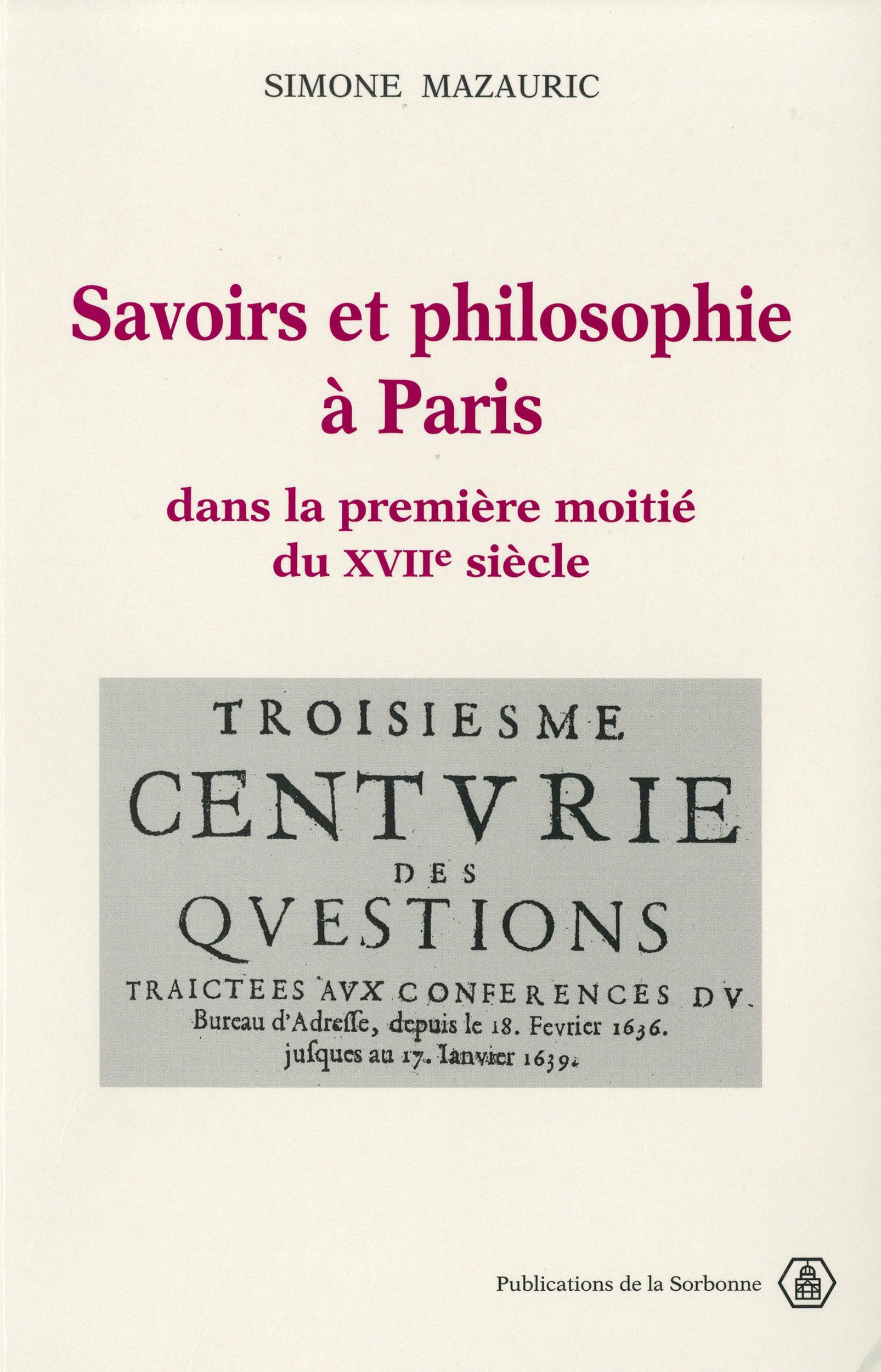 Savoirs et philosophie a paris dans la premiere moitie du xviie siecl e. les conferences du bureau d
