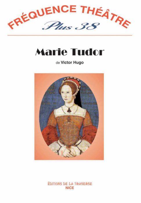 REVUE FREQUENCE THEATRE PLUS n.38 ; Marie Tudor