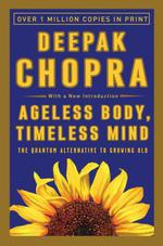 Vente Livre Numérique : Ageless Body Timeless Mind  - Deepak Chopra