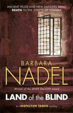 Land of the Blind (Inspector Ikmen Mystery 17)  - Barbara Nadel