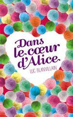 Vente EBooks : Dans le coeur d'Alice  - Luc Blanvillain