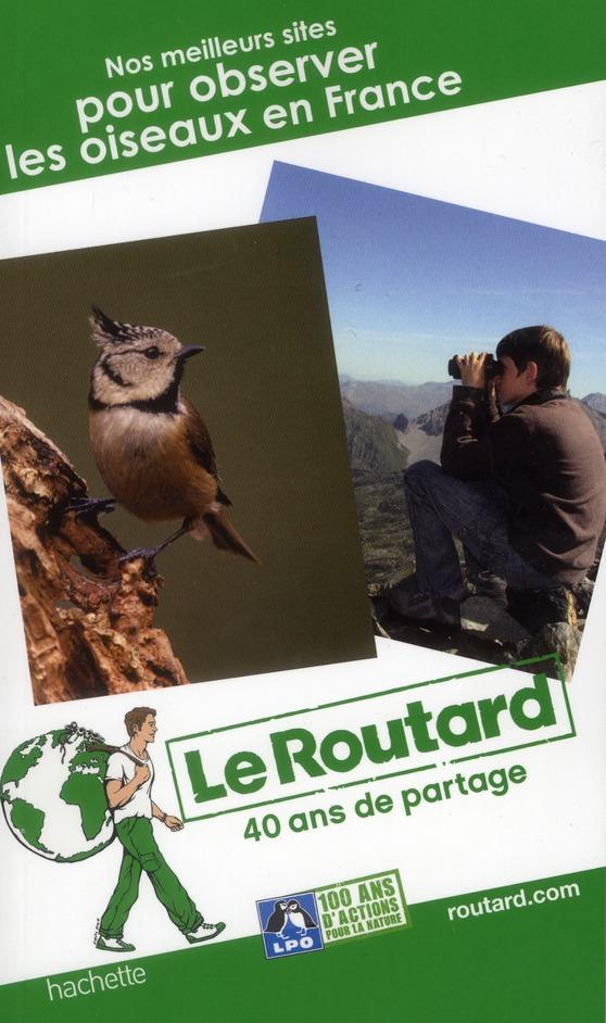 Guide Du Routard; Nos Meilleurs Sites Pour Observer Les Oiseaux En France (Edition 2013)