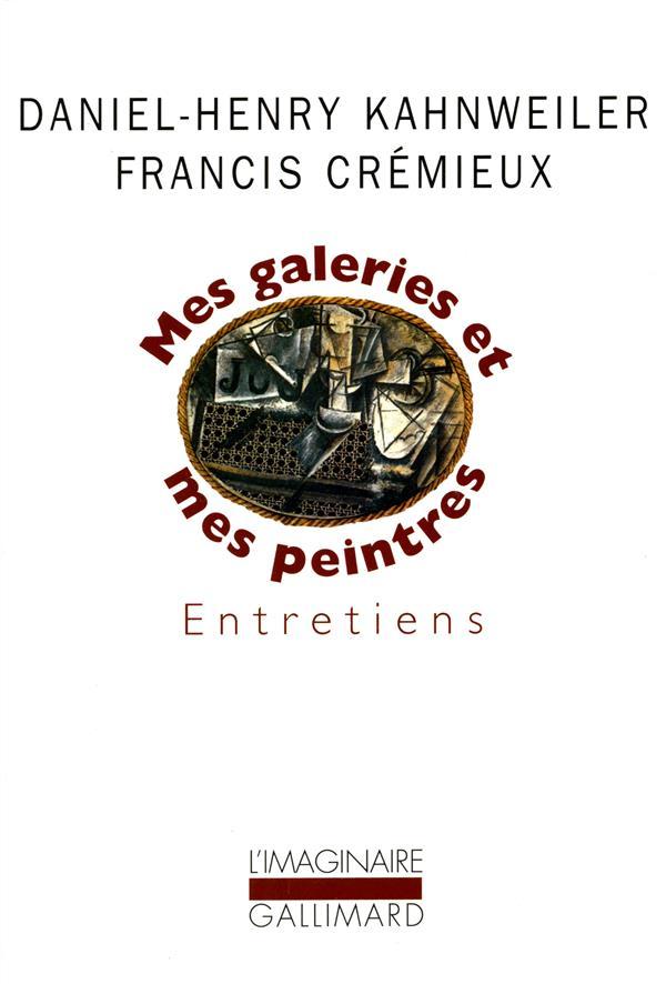 Mes galeries et mes peintres - entretiens avec francis cremieux