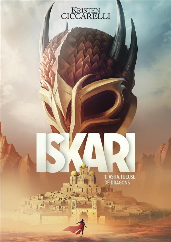 Iskari T.1 ; Asha, tueuse de dragons