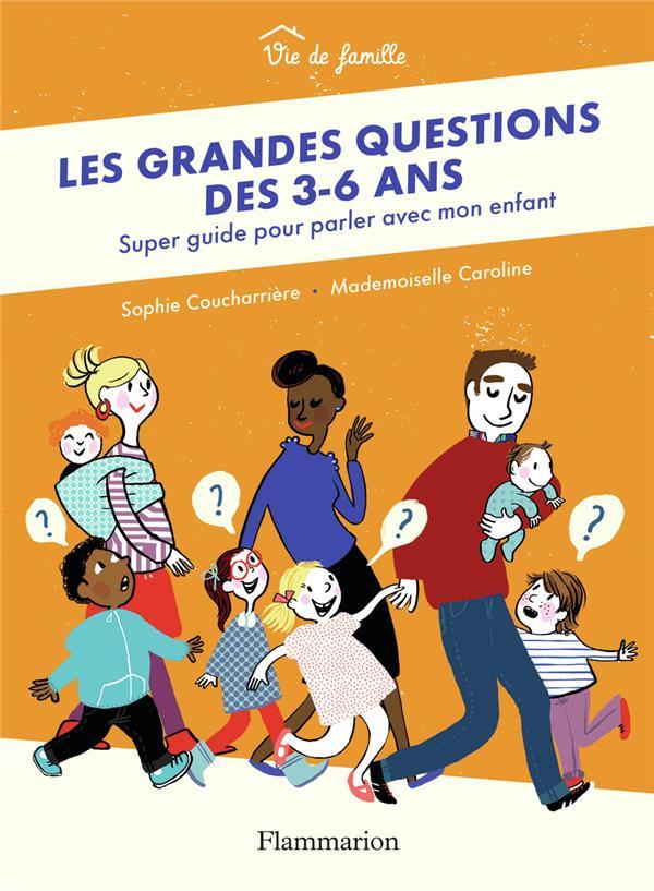 Les grandes questions des 3-6 ans ; super guide pour parler avec mon enfant