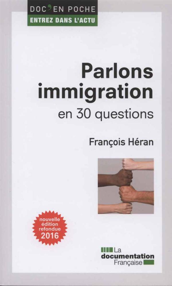 Parlons immigration en 30 questions (2e édition)